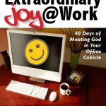 How to Find Extraordinary Joy @ Work