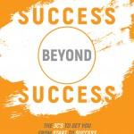 Success Beyond Success