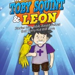 The Adventures of Toby Squint and Leon