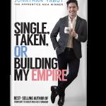Single, Taken, or Building My Empire