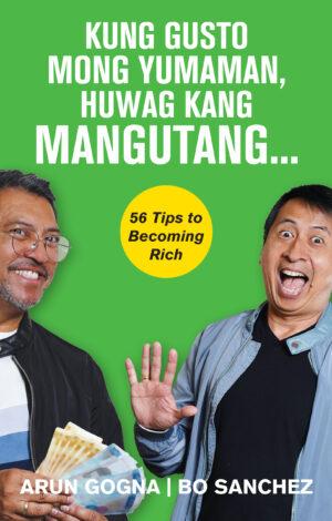 Kung Gusto Mong Yumaman, Huwag Kang Mangutang…