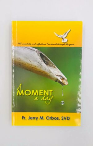 A Moment a Day by Fr. Jerry Orbos, SVD