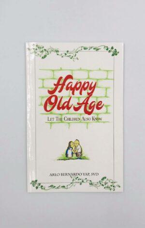 Happy Old Age by Fr. Arlo Bernardo Yap, SVD