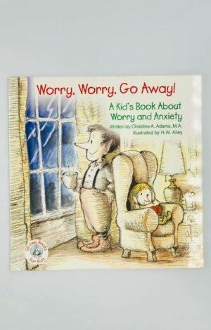 Worry, Worry, Go Away