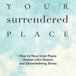 Find Your Surrender Place